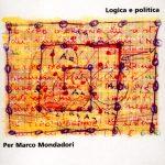 Logica e politica. Per Marco Mondadori