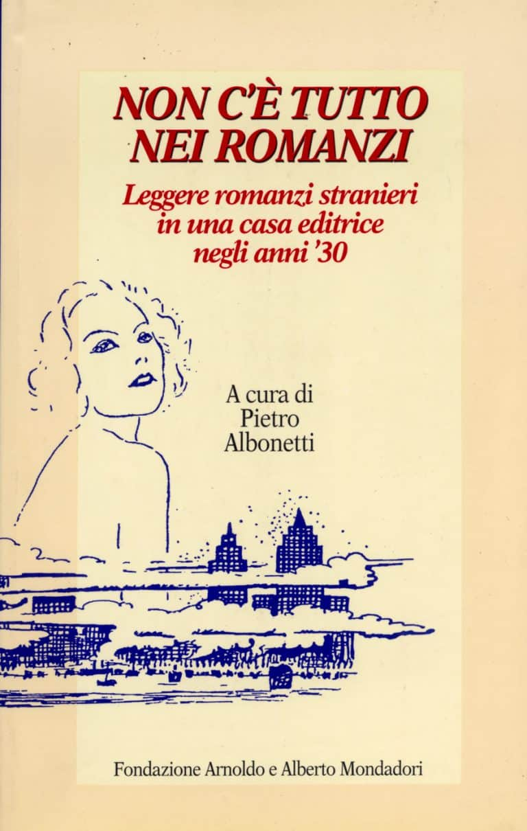 Non c'è tutto nei romanzi. Leggere romanzi stranieri in una casa editrice negli anni '30