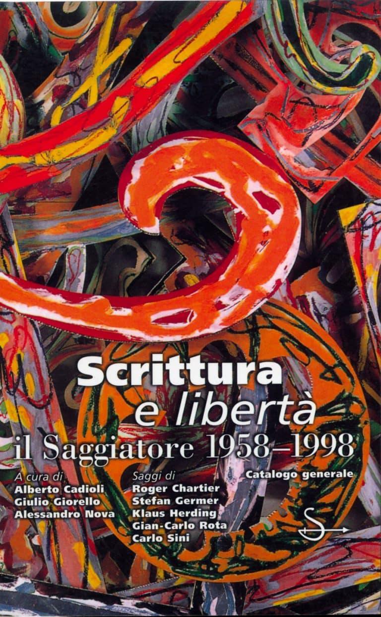 Scrittura e libertà. il Saggiatore 1958-1998 copertina