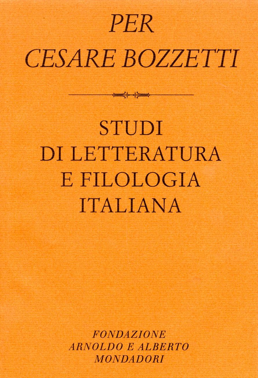 Per Cesare Bozzetti: studi di letteratura e filologia italiana