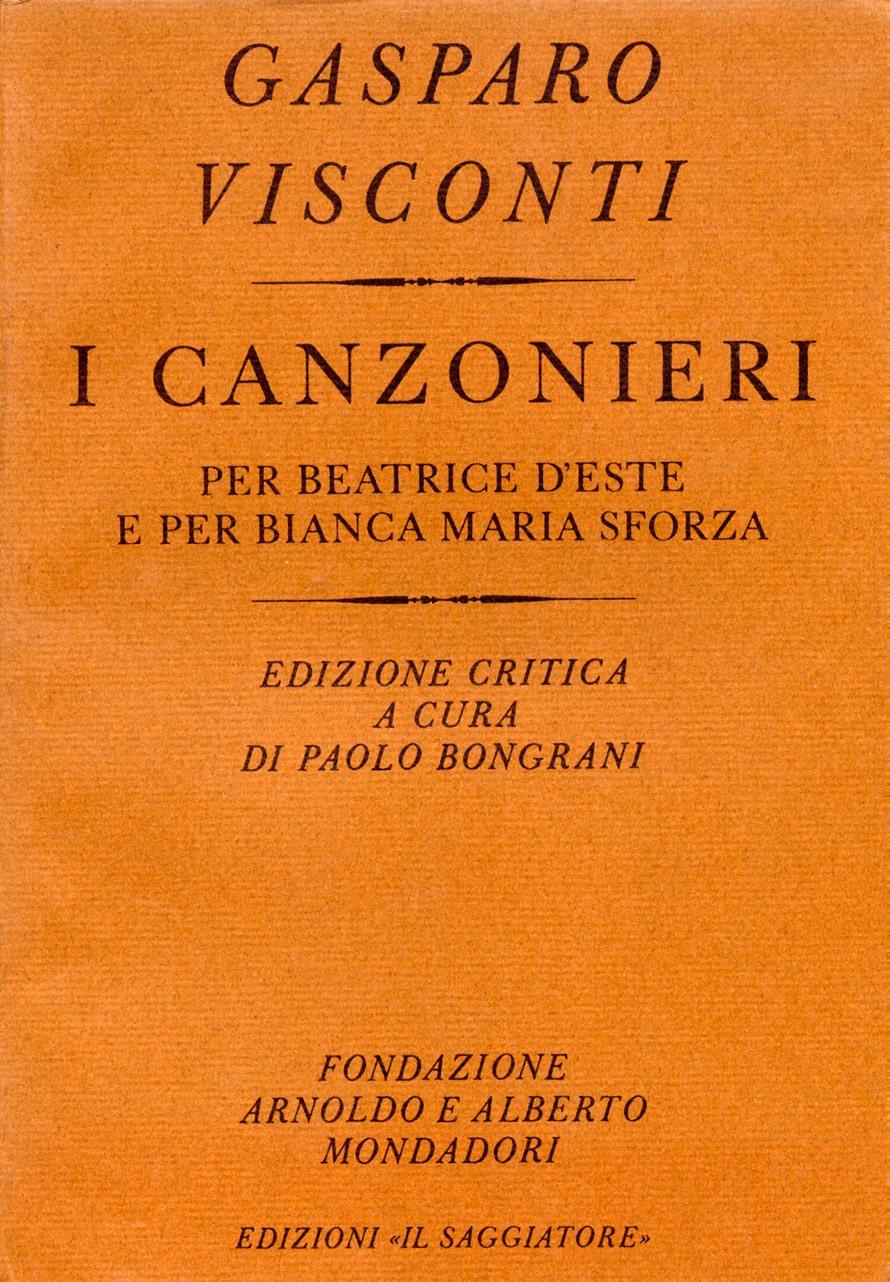 Gasparo Visconti. I Canzonieri per Beatrice d' Este e per Bianca Maria Sforza