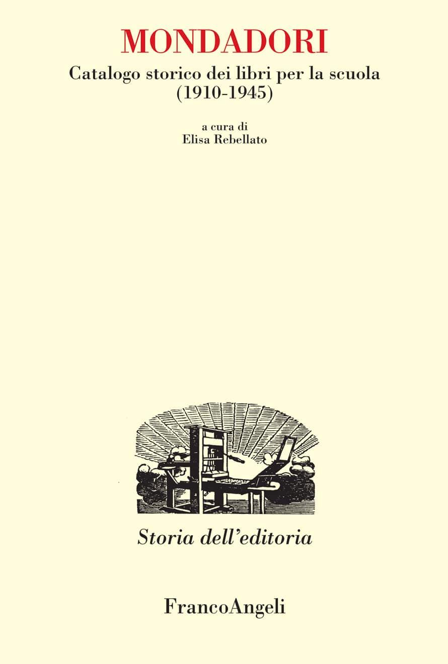 Mondadori. Catalogo storico di libri per la scuola (1910-1945)